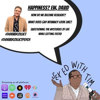 Happiness? Ew, David
