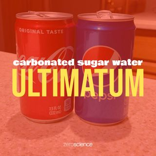 Carbonated Sugar Water Ultimatum: Part One