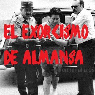 """Ep 12 - El """"Exorcismo"""" de Almansa"""