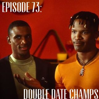 Sweats & Suits Podcast Episode 73: Double Date Champs