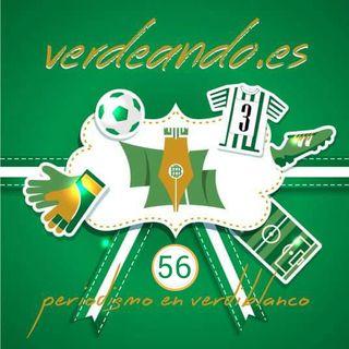 Verdeando 56. 3x06. Podcast del Real Betis. Dirigido por www.verdeando.es
