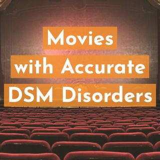 Movies with Accurate DSM Disorders (2019 Rerun)