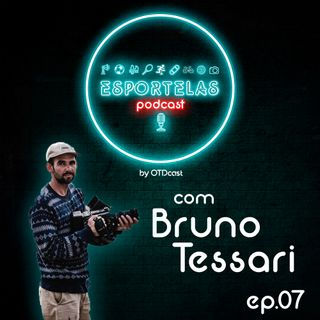Esportelas #07 - Filmmaker de Surf com Bruno Tessari