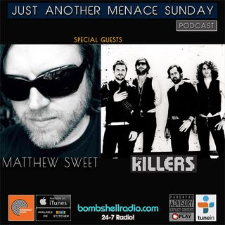 Just Another Menace Sunday #769 w/ The Killers & Matthew Sweet