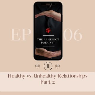 Healthy vs. Unhealthy Relationships: Part 2