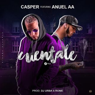 Cuentale (Extended Version) - Casper Magico Ft. Anuel AA (Edit By DJ Basico Impromix)