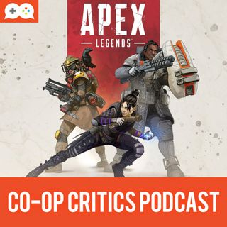 Co-Op Critics 029--Apex Legends