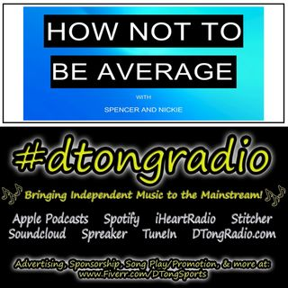 Top Indie Music Artists on #dtongradio - Powered by The 'How Not To Be Average' Podcast