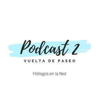 Podcast 2 Vuelta de paseo