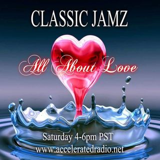 Classic Jamz *All About Love* 1-12-19