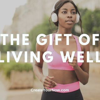 2034 The Gift of Living Well