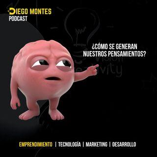 ¿Crees que tienes absoluto control de tus PENSAMIENTOS ? 🧠     EP17- Emprende con Diego Montes
