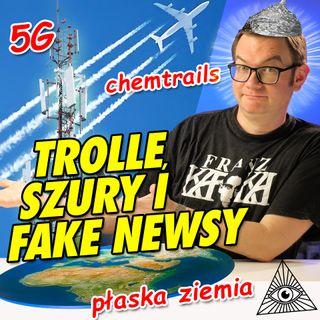 Trolle, szury i fake newsy