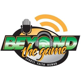 Beyond The Game -  8/23/2019