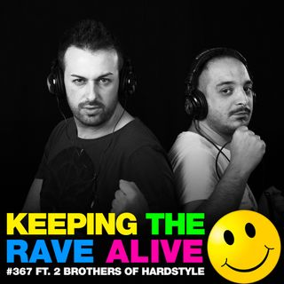 Episode 367: 2 Brothers of Hardstyle!