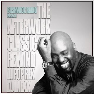 The Afterwork Classic Rewind Ep.15 (8.20.2021) with Dj Pop Rek & Dj Mixx 8.20.2021