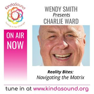 Navigating the Matrix | Dr Charlie Ward on Reality Bites with Wendy Smith
