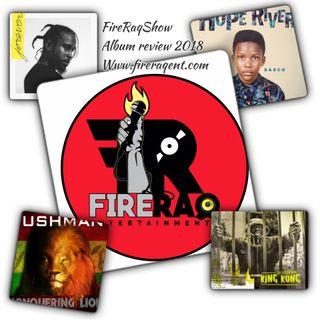 FIRE RAQ SHOW ALBUM REVIEW LABOR DAY EDITION