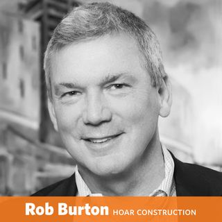 Rob Burton - CEO of Hoar Construction
