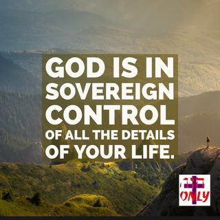 God is Sovereign Over All the Details of your Life and Over All the Affair of men.