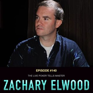 #140 Zachary Elwood: The Live Poker Tells Master