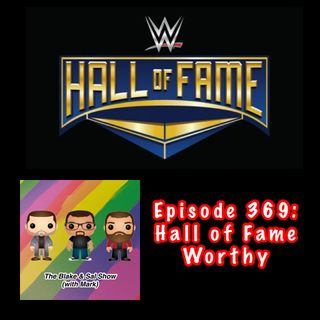 Episode 369: Hall of Fame Worthy (Special Guest: Scott Tofte)