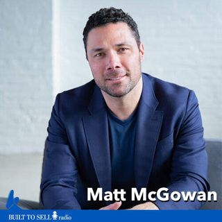 Ep 278 Matt McGowan - One Bold Move That Can Make Your Company More Valuable