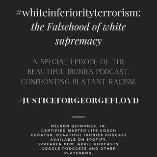 #whiteinferiorityterrorism: the Falsehood of white supremacy