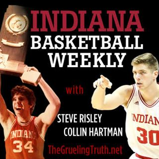 Indiana Basketball Weekly:Big Ten Tourney Preview W/Collin Hartman, Steve Risley and Kent Sterling