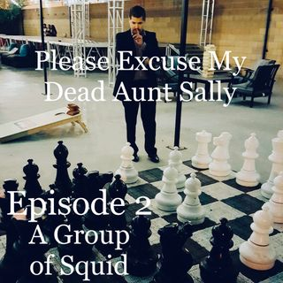 Episode 2 - A Group of Squid