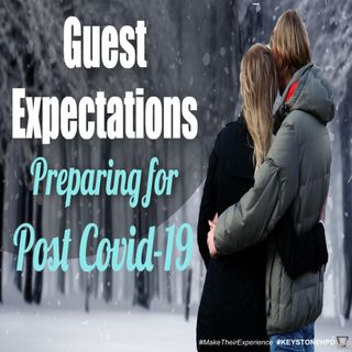Guest Expectations – Preparing for Post Covid-19   Ep. #223