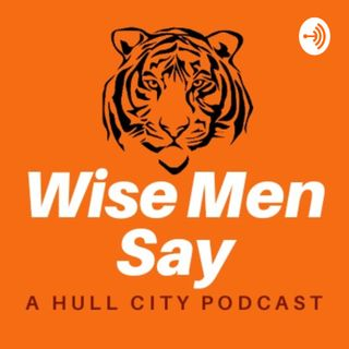 Wise Men Say - A Hull City Podcast
