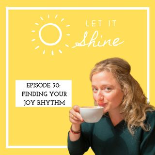 Episode 30: Finding Your Joy Rhythm