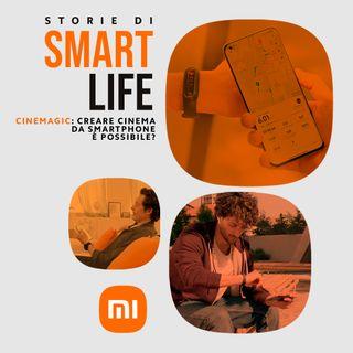 Cinemagic: creare cinema da smartphone è possibile?