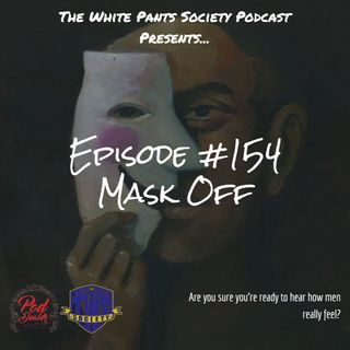 Episode 154 - Mask Off
