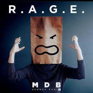 "MDB Summah Radio | Ep. 59.5 ""R.A.G.E."""