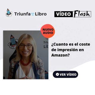 PREGUNTA FLASH: ¿Cuanto es el coste de impresión en Amazon?