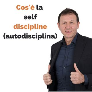Cos'è la self-discipline (Auto-disciplina)