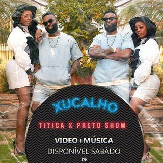 Titica x Preto Show - Xucalho | (www.buedebenga.com)