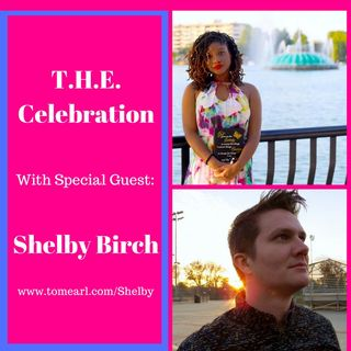 T.H.E. Celebration With Special Guest: Shelby Birch