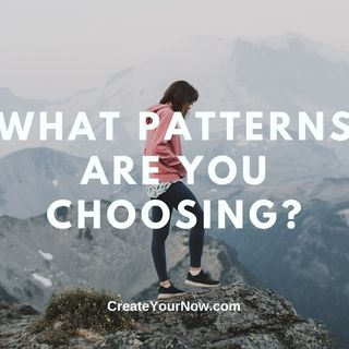 2425 What Patterns Are You Choosing?