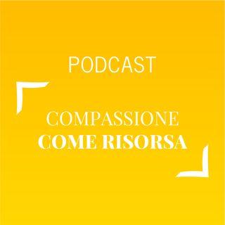 #453 - Compassione come risorsa | Buongiorno Felicità!