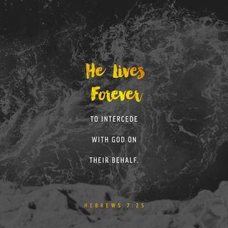 Episode 43: Hebrews 7:25 (February 12, 2018)