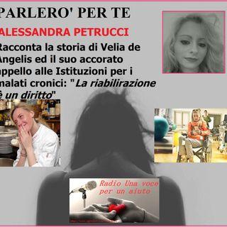 PARLERO' PER TE: L'appello di Velia malata cronica presentato da Alessandra Petrucci