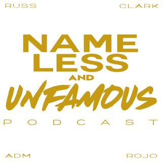 Nameless and Unfamous Podcast