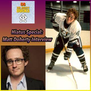 D5 Hiatus Interview Special: Matt Doherty