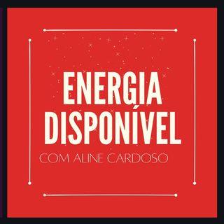 Energia Disponível 01.09 Terça-feira | Episódio 179 - Aline Cardoso Academy