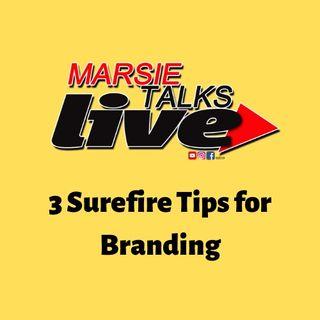 3 Surefire Tips for Branding