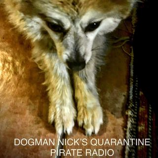 DOGMAN NICK'S QUARANTINE PIRATE RADIO SHOW #5 (MDFAYP EP. 116)