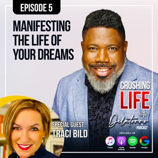 Episode 5: Manifesting the Life of your Dreams w/ Traci Bild